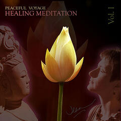 Peaceful Voyage Healing Meditation - Volume 1