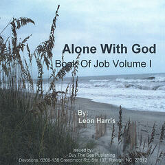 Alone With God-Book of Job Vol. 1