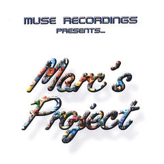 "Muse Recordings Presents...""Marc's Project"""