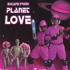 Escape From Planet Love