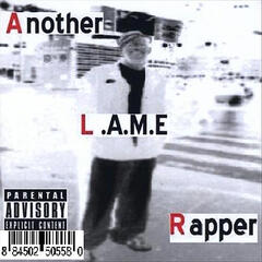 Another L.A.M.E Rapper