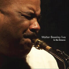 Walter Beasley Live - In the Groove