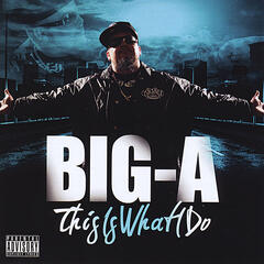 Big A this is what i do