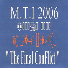"M.T.I. 2006 ""Final Conflict"""