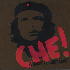 CHE!: A Musical Biography by Miguel Corella