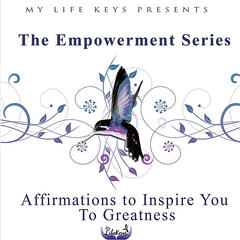 My Life Keys Presents: Empowerment Affirmations - EP