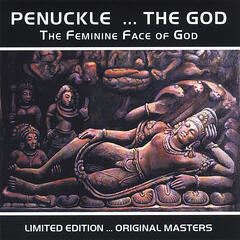 Penuckle...The God The Feminine Face of God LIMITED EDITION...ORIGINAL MASTERS