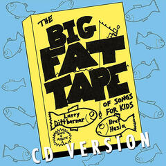The Big Fat Tape of Songs for Kids--CD Version