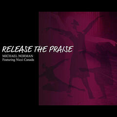 Release the Praise featuring Nicci Canada