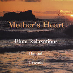 Mother's Heart: Flute Relaxations