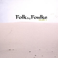Folk by Foulke volume 1