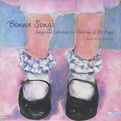 Bonnie Songs, Songs and Lullabies for Children of All Ages