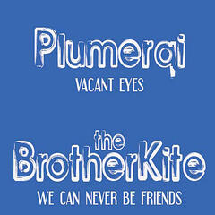 Plumerai/The Brother Kite Split