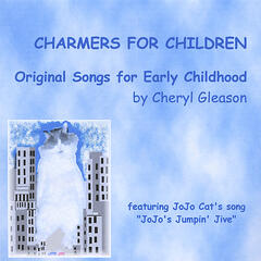 Charmers for Children: Original Songs for Early Childhood