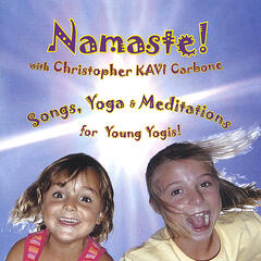 NAMASTE! Songs, Yoga & Meditations for Young Yogis, Children & Families!