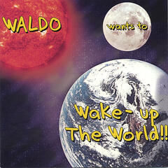 Waldo wants to Wake-up the World!!