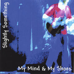 My Mind & My Shoes
