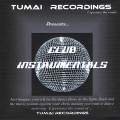 Tumai Recordings Presents...Club Instrumentals