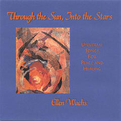 Through The Sun, Into the Stars: Universal Songs for Peace and Healing