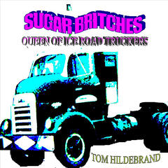 Sugar Britches (Queen of Ice Road Truckers)
