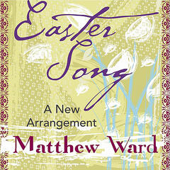 Easter Song - A New Arrangement