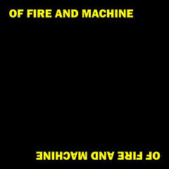 Of Fire and Machine