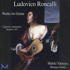Ludovico Roncalli - Works for Guitar