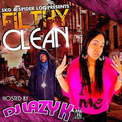 Filthy Clean (Hosted by Dj Lazy K)