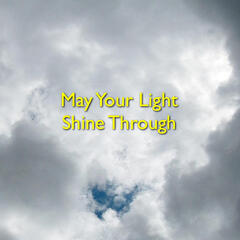 May Your Light Shine Through