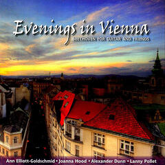 Evenings in Vienna - Beethoven for Guitar and Friends