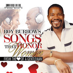 Roy Burrow's (Songs That Honor Women)[From the Heart of a Gentleman]