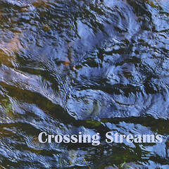 Crossing Streams