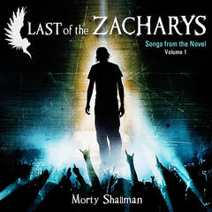 Last of the Zacharys: Songs from the Novel, Volume 1