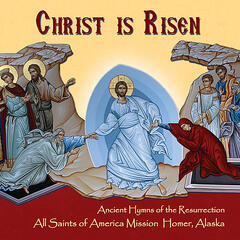 Christ Is Risen (Ancient Hymns of the Resurrection)