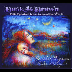 Dusk is Drawn (Folk Lullabies from around the World)