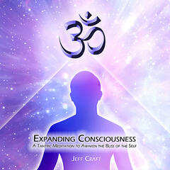 Expanding Consciousness (A Tantric Meditation to Awaken the Bliss of the Self)