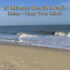 10 Minutes to Relax At the Beach (Ocean Sounds)