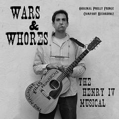 Wars & Whores: The Henry IV Musical (feat. Jeffrey Barg)