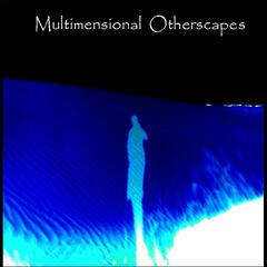 Multimensional Otherscapes