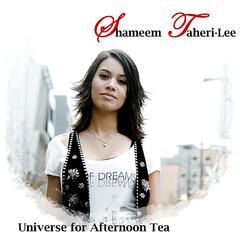 Universe for Afternoon Tea