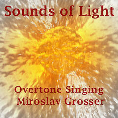 Sounds of Light - Overtone Singing Solo