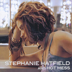 Stephanie Hatfield And Hot Mess
