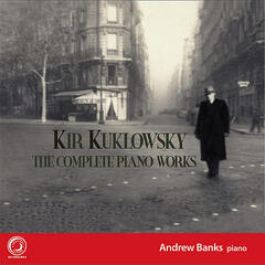 Kir Kuklowsky: The Complete Piano Works