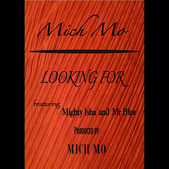 Looking For (feat.  Mighty Isha & Mr Blue)
