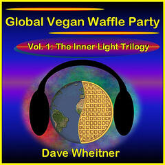 Global Vegan Waffle Party, Vol. 1: The Inner Light Trilogy
