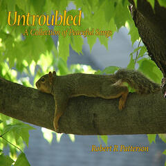 Untroubled - A Collection of Peaceful Songs
