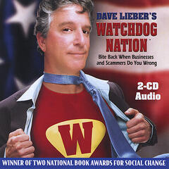 Dave Lieber's Watchdog Nation: Bite Back When Businesses and Scammers Do You Wrong (AUDIO BOOK)