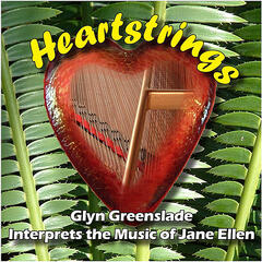 Heartstrings: Glyn Greenslade Interprets the Music of Jane Ellen