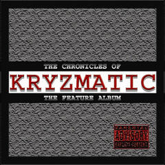 The Chronicles of Kryzmatic (The Feature Album)