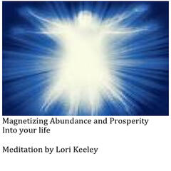 Magnetizing Abundance and Prosperity into your life
